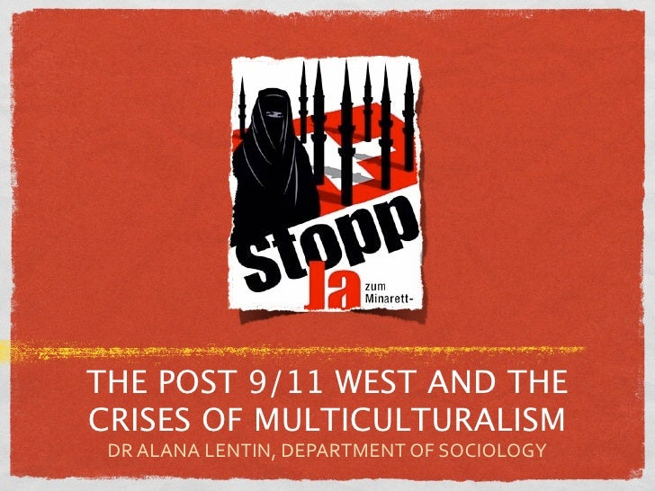THE POST 9/11 WEST AND THECRISES OF MULTICULTURALISM DR