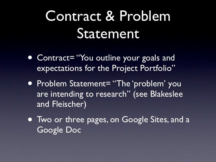 """Contract & Problem        Statement• Contract= """"You outline your goals and  expectations for the Project Portfolio""""• Probl..."""