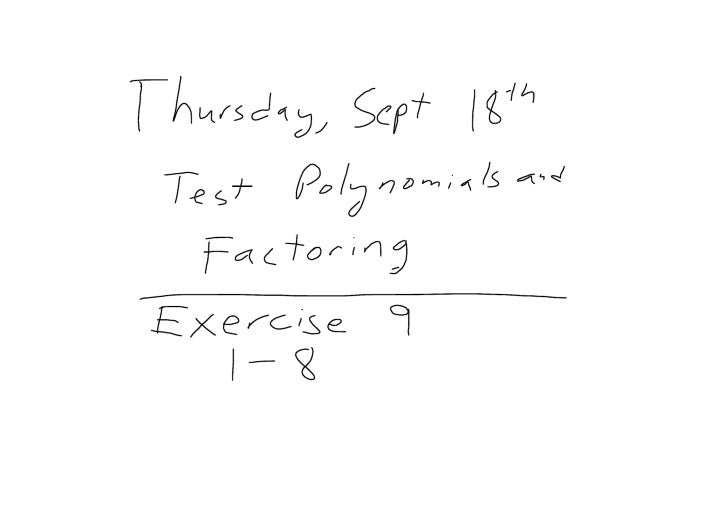 Slides September 15th Factoring and Polynomials