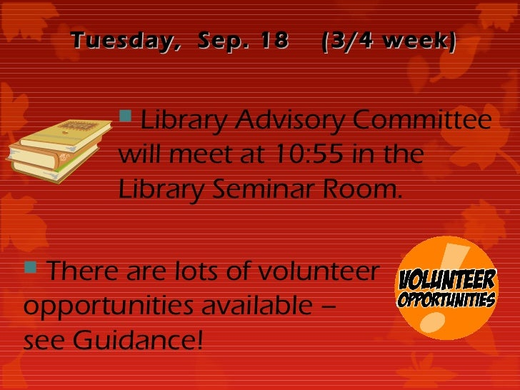 Tuesday, Sep. 18    (3/4 week)        Library Advisory Committee       will meet at 10:55 in the       Library Seminar Ro...