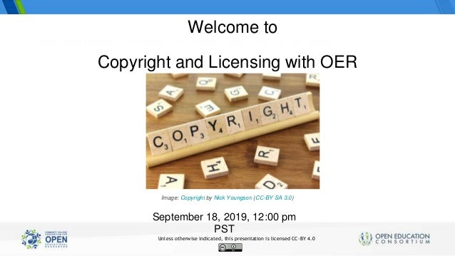 Three statewide OER/Zero Textbook Cost Degree Initiatives Copyright and Licensing with OER September 18, 2019, 12:00 pm PS...