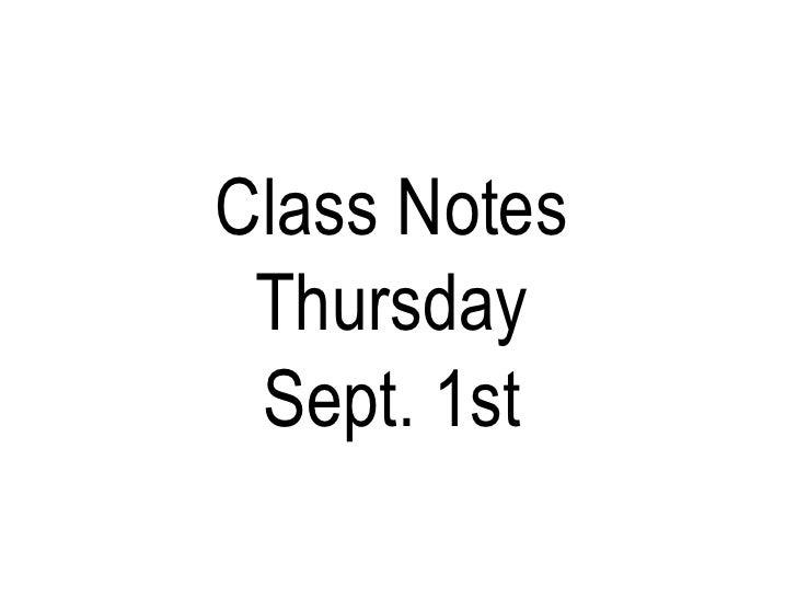 Class Notes Thursday Sept. 1st<br />