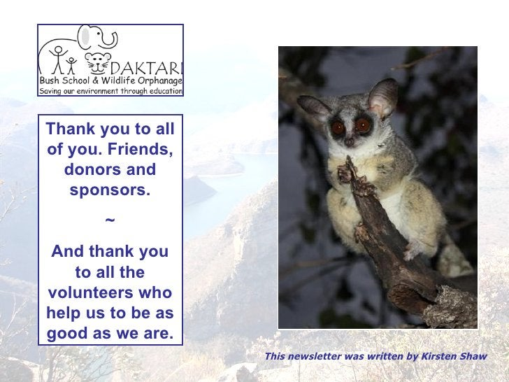 Thank you to all of you. Friends, donors and sponsors. ~ And thank you to all the volunteers who help us to be as good as ...