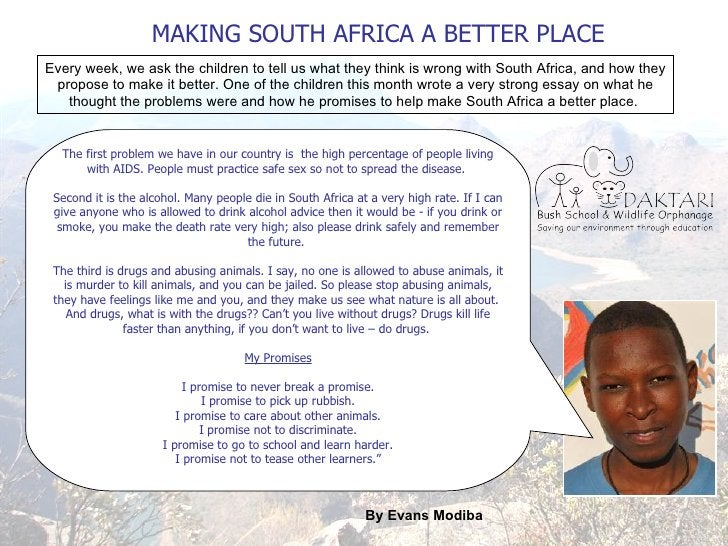 MAKING SOUTH AFRICA A BETTER PLACE The first problem we have in our country is  the high percentage of people living with ...