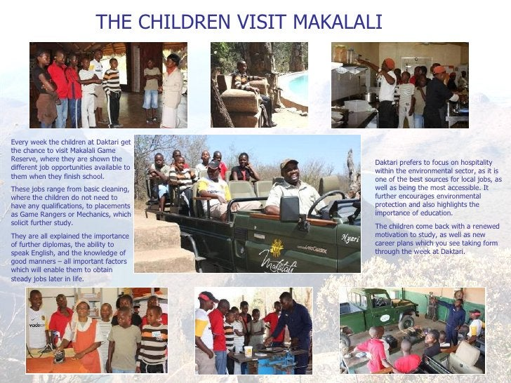 THE CHILDREN VISIT MAKALALI Every week the children at Daktari get the chance to visit Makalali Game Reserve, where they a...