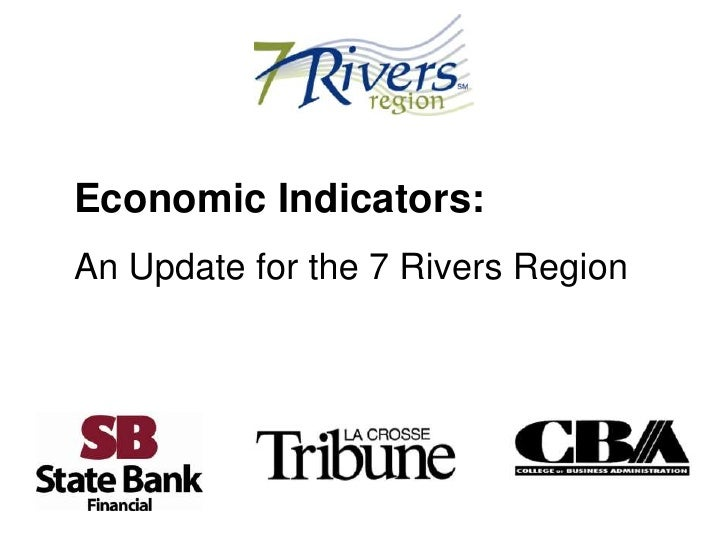 Economic Indicators:<br />An Update for the 7 Rivers Region<br />