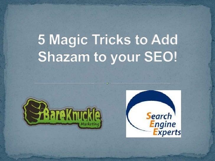 5 Magic Tricks to Add Shazam to your SEO!<br />