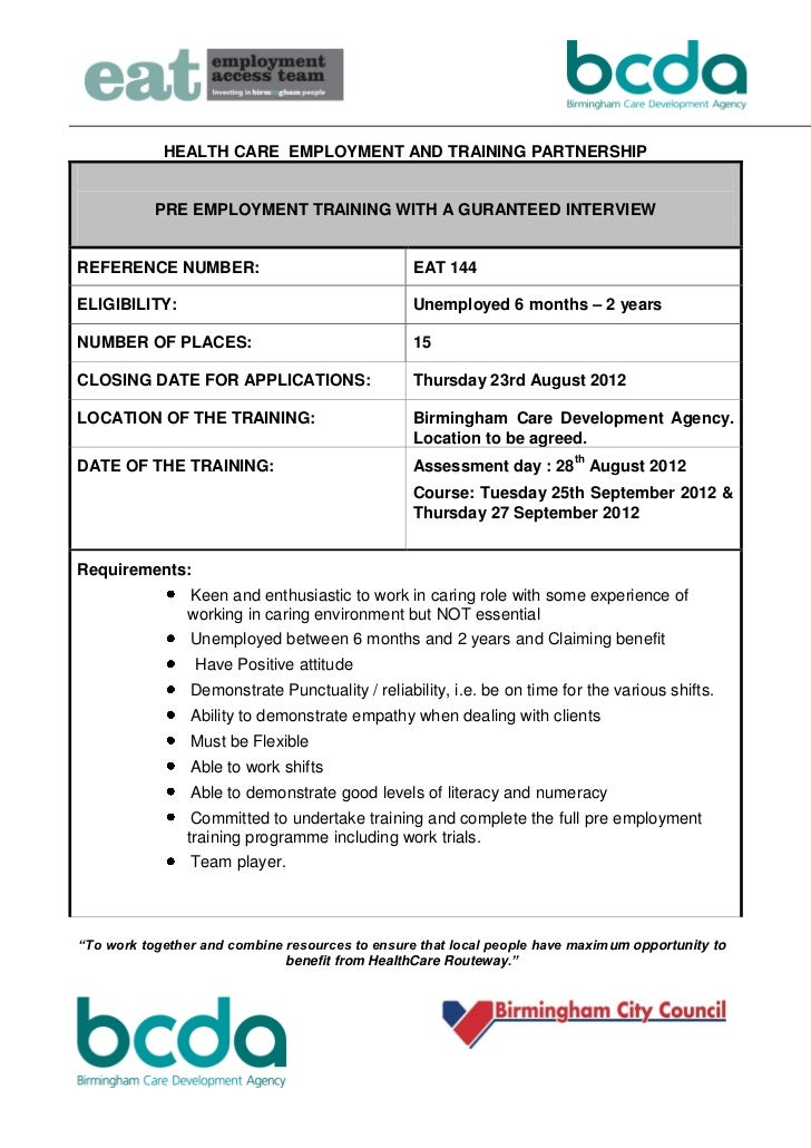HEALTH CARE EMPLOYMENT AND TRAINING PARTNERSHIP           PRE EMPLOYMENT TRAINING WITH A GURANTEED INTERVIEWREFERENCE NUMB...
