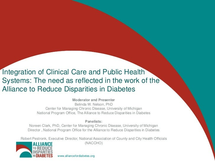 Integration of Clinical Care and Public HealthSystems: The need as reflected in the work of theAlliance to Reduce Disparit...