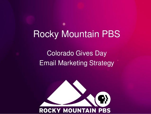 Rocky Mountain PBS Colorado Gives Day Email Marketing Strategy