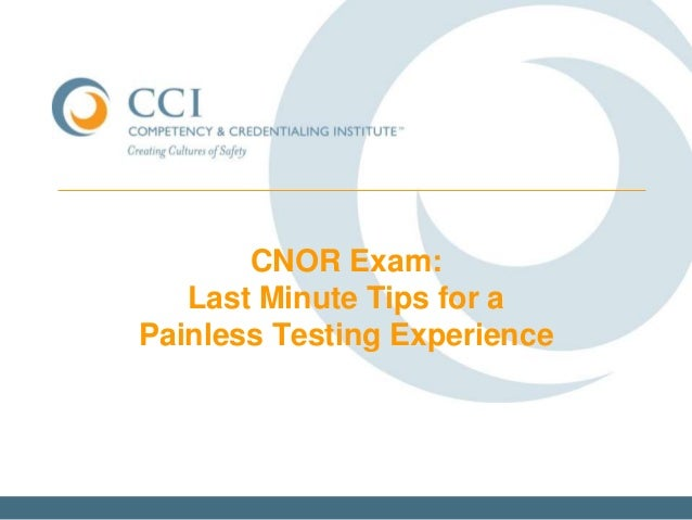CNOR Exam: Last Minute Tips for a Painless Testing Experience
