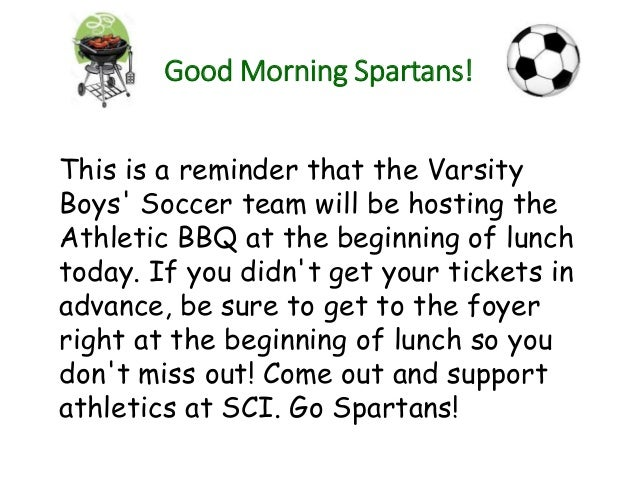 Good Morning Spartans! This is a reminder that the Varsity Boys' Soccer team will be hosting the Athletic BBQ at the begin...