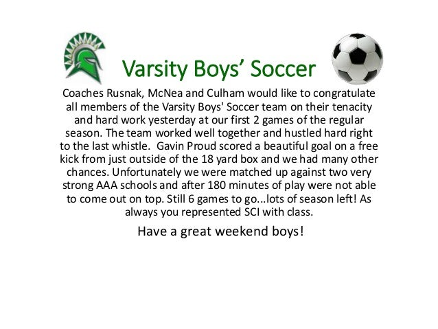 Varsity Boys' Soccer Coaches Rusnak, McNea and Culham would like to congratulate all members of the Varsity Boys' Soccer t...