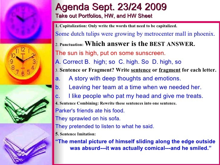 Agenda Sept. 23/24 2009 Take out Portfolios, HW, and HW Sheet  1. Capitalization: Only write the words that need to be cap...