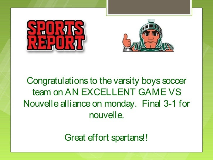 Congratulations to the varsity boys soccer  team on AN EXCELLENT GAME VSNouvelle alliance on monday. Final 3-1 for        ...
