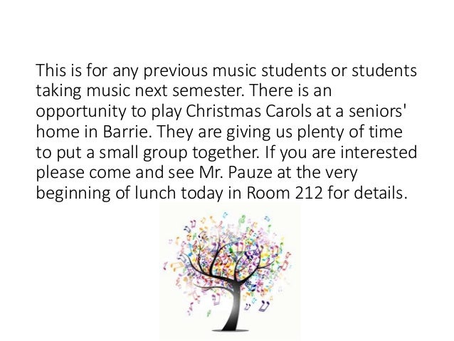 This is for any previous music students or students taking music next semester. There is an opportunity to play Christmas ...