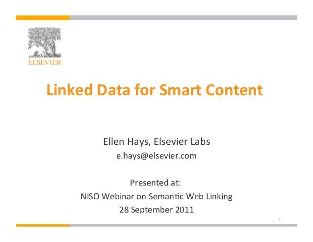 Linked Data for Smart Content                                                         Ellen Hays, Elsevier...