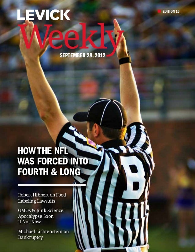 EDITION 10Weekly             September 28, 2012How the NFLWas Forced intoFourth & LongRobert Hibbert on FoodLabeling Lawsu...
