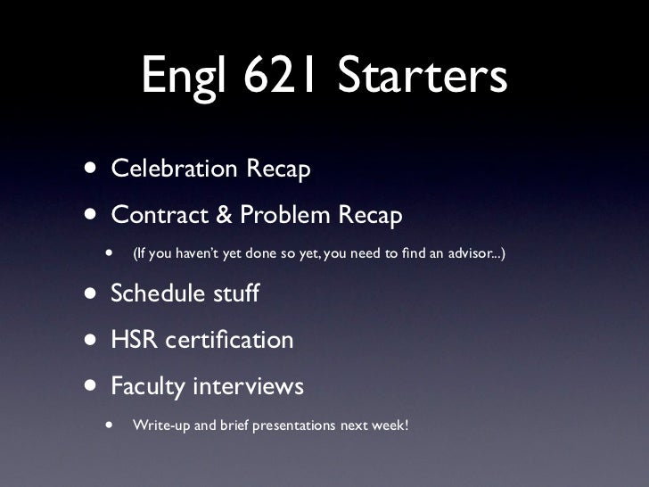 Engl 621 Starters• Celebration Recap• Contract & Problem Recap •   (If you haven't yet done so yet, you need to find an adv...