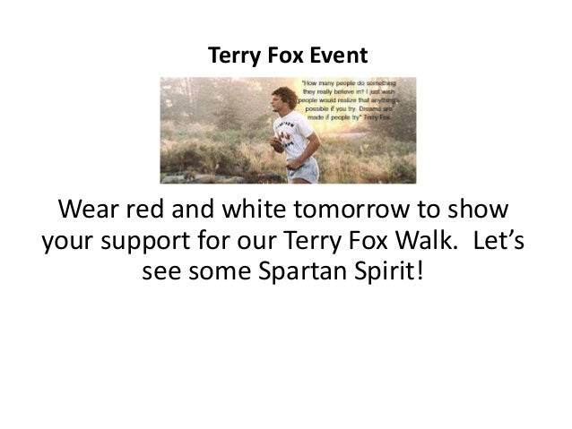 Wear red and white tomorrow to show your support for our Terry Fox Walk. Let's see some Spartan Spirit! Terry Fox Event