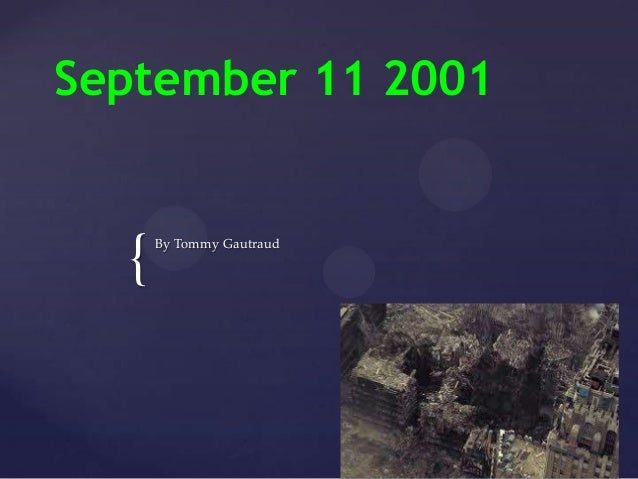 September 11 2001  {  By Tommy Gautraud