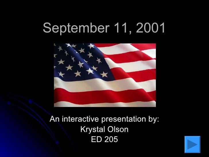 September 11, 2001 An interactive presentation by: Krystal Olson ED 205
