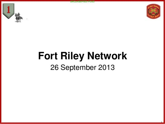 Fort Riley Network 26 September 2013 UNCLASSIFIED//FOUO 1