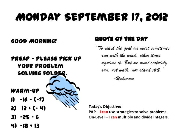 "Monday September 17, 2012Good Morning!               Quote of the Day                            ""To reach the goal we mus..."