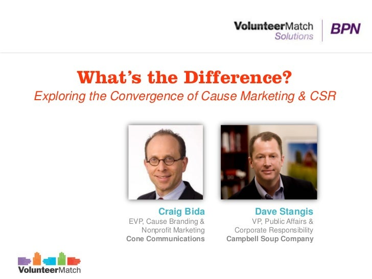 What's the Difference?Exploring the Convergence of Cause Marketing & CSR                        Craig Bida              Da...