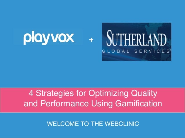 4 Strategies for Optimizing Quality and Performance Using Gamification + WELCOME TO THE WEBCLINIC