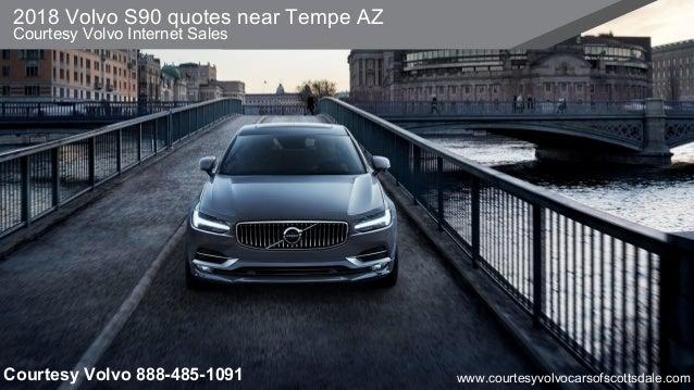 Volvo Of Tempe >> 2018 Volvo S90 Quotes Near Tempe Az
