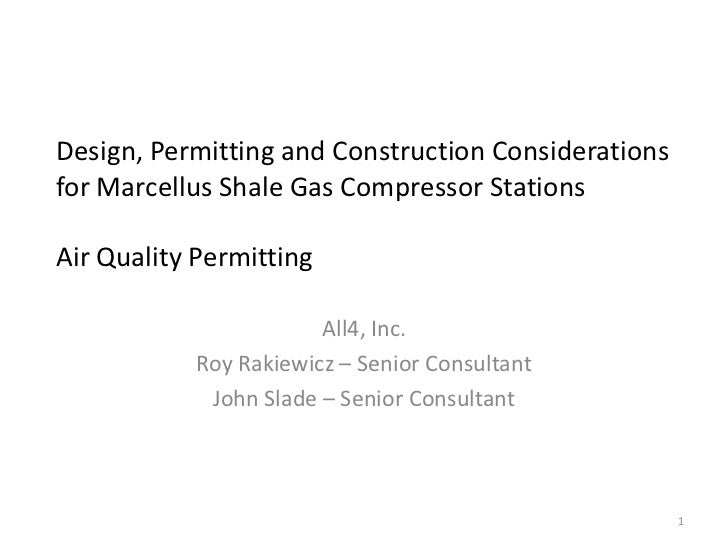 Design, Permitting and Construction Considerationsfor Marcellus Shale Gas Compressor StationsAir Quality Permitting       ...
