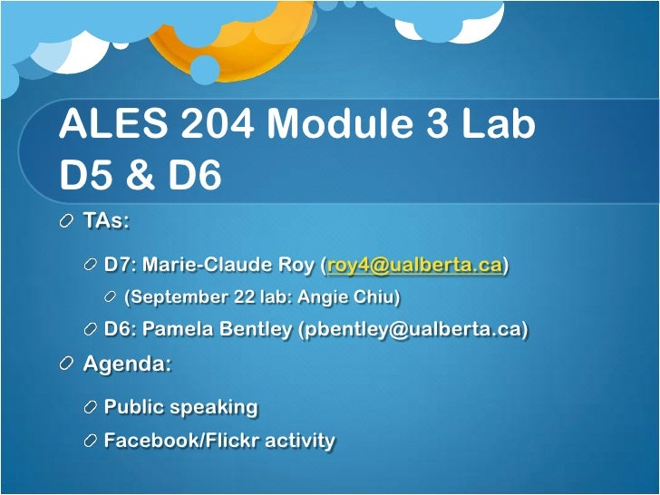 ALES 204 Module 3 Lab D5 & D6<br />TAs:<br />D7: Marie-Claude Roy (roy4@ualberta.ca) <br />(September 22 lab: Angie Chiu)<...