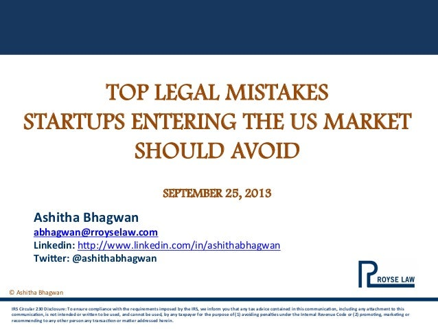 ©	   Ashitha	   Bhagwan	    	    TOP LEGAL MISTAKES STARTUPS ENTERING THE US MARKET SHOULD AVOID SEPTEMBER 25, 2013...