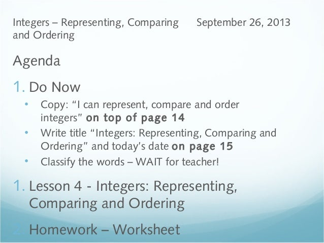 """Agenda 1. Do Now • Copy: """"I can represent, compare and order integers"""" on top of page 14 • Write title """"Integers: Represen..."""