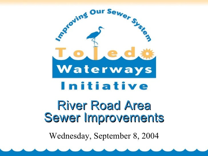 Wednesday, September 8, 2004 River Road Area Sewer Improvements