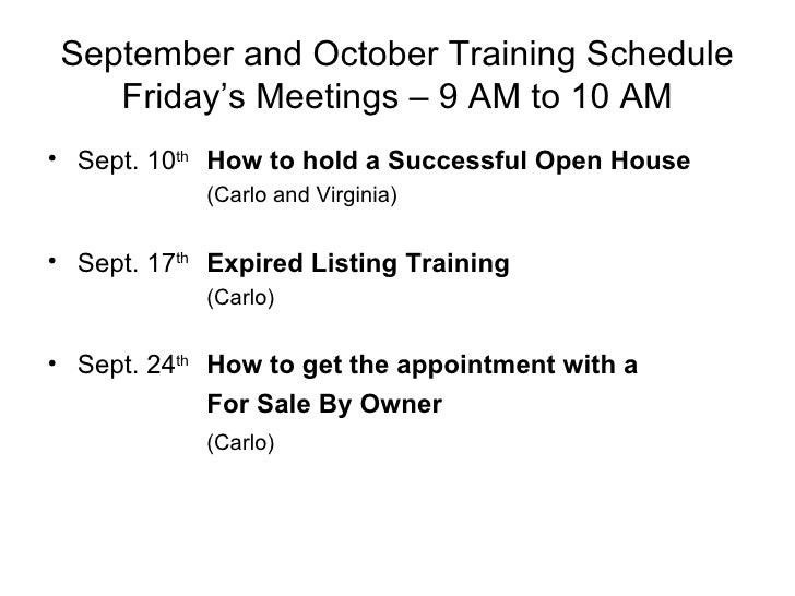 September and October Training Schedule Friday's Meetings – 9 AM to 10 AM <ul><li>Sept. 10 th How to hold a Successful Ope...
