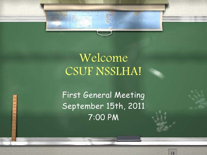 Welcome CSUF NSSLHA! First General Meeting September 15th, 2011 7:00 PM