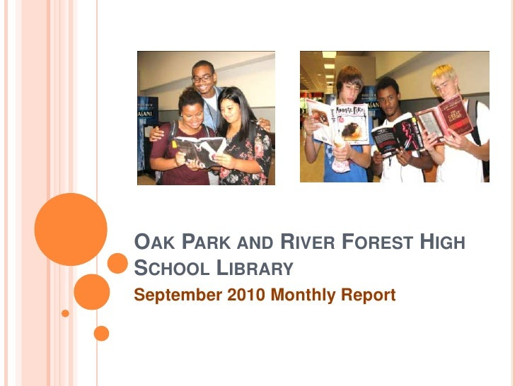 Oak Park and River Forest High School Library<br />September 2010 Monthly Report<br />