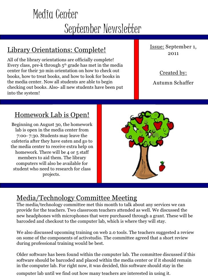 Media Center  September Newsletter Issue:  September 1, 2011 Created by: Autumn Schaffer Library Orientations: Complete! A...