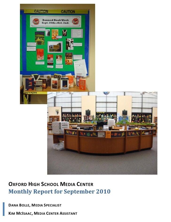 OXFORD HIGH SCHOOL MEDIA CENTER Monthly Report for September 2010  DANA BOLLE, MEDIA SPECIALIST KIM MCISAAC, MEDIA CENTER ...