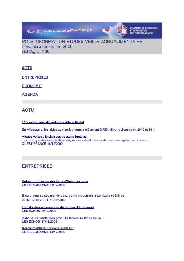POLE INFORMATION ETUDES VEILLE AGROALIMENTAIRE novembre décembre 2009 Bull'Agro n°30 ACTU ENTREPRISES ECONOMIE AGENDA ACTU...