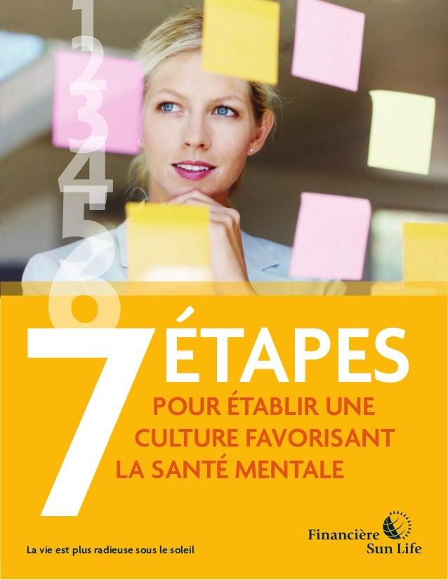 1 2  3  4  5 6  7  étapes  pour établir une culture favorisant la santé mentale  La vie est plus radieuse sous le soleil