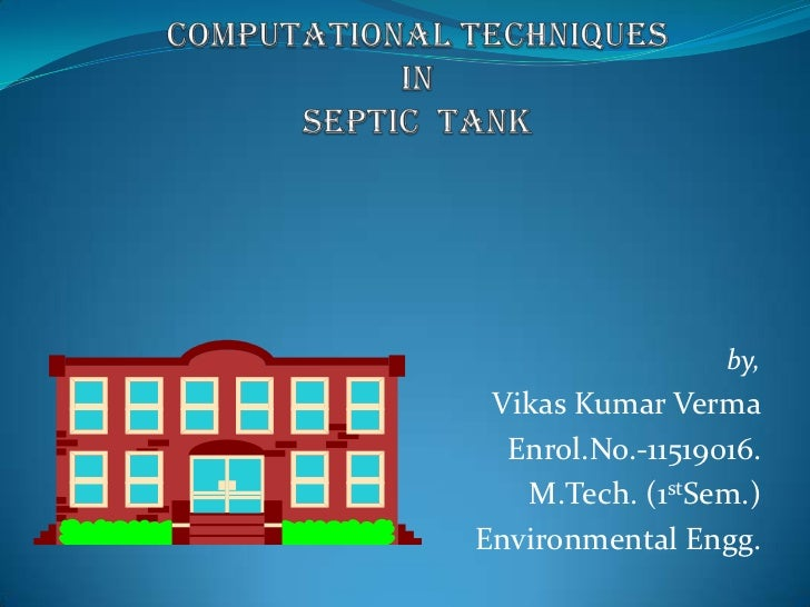 by, Vikas Kumar Verma  Enrol.No.-11519016.   M.Tech. (1stSem.)Environmental Engg.