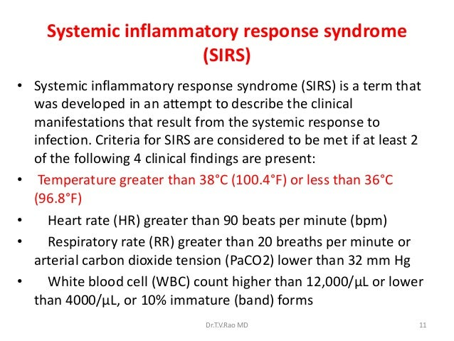 systemic inflammatory response syndrome sirs Systemic inflammatory response syndrome (sirs) is an inflammatory state affecting the whole body, frequently a response of the immune system to infection, but not.
