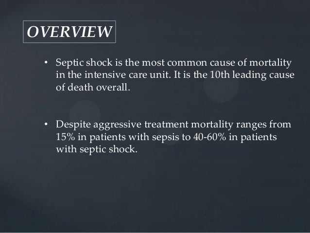 sepsis is the leading cause of death in non cardiac intensive care Sepsis and septic shock affect over 26 million people worldwide and remain the leading causes of death  cardiac arrhythmias  with sepsis treated in an intensive.
