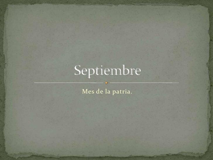 Mes de la patria.<br />Septiembre<br />