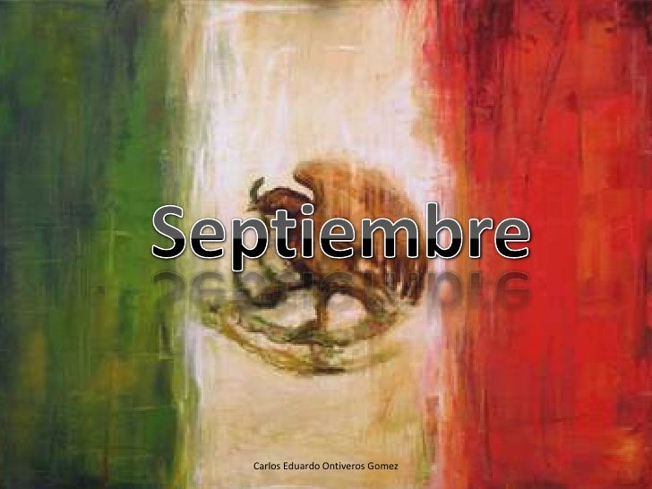 Septiembre<br />Carlos Eduardo Ontiveros Gomez<br />