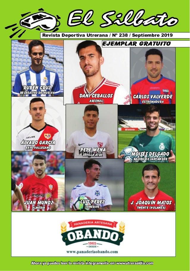El Silbato Revista Deportiva Utrerana / Nº 238 / Septiembre 2019 Ahora ya puedes leer la revista íntegramente en: www.utre...