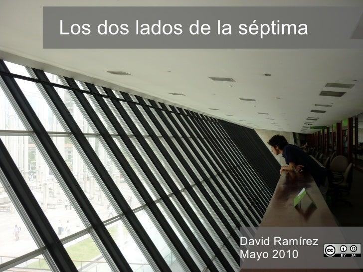 Los dos lados de la séptima David Ramírez Mayo 2010